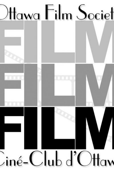 Ottawa Film Society Private Screenings- For OFS Members Only
